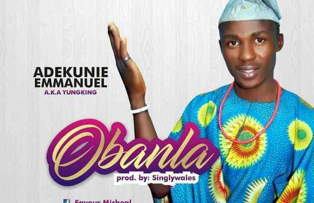 Oba nla by youngking (Adekunle emmanuel)