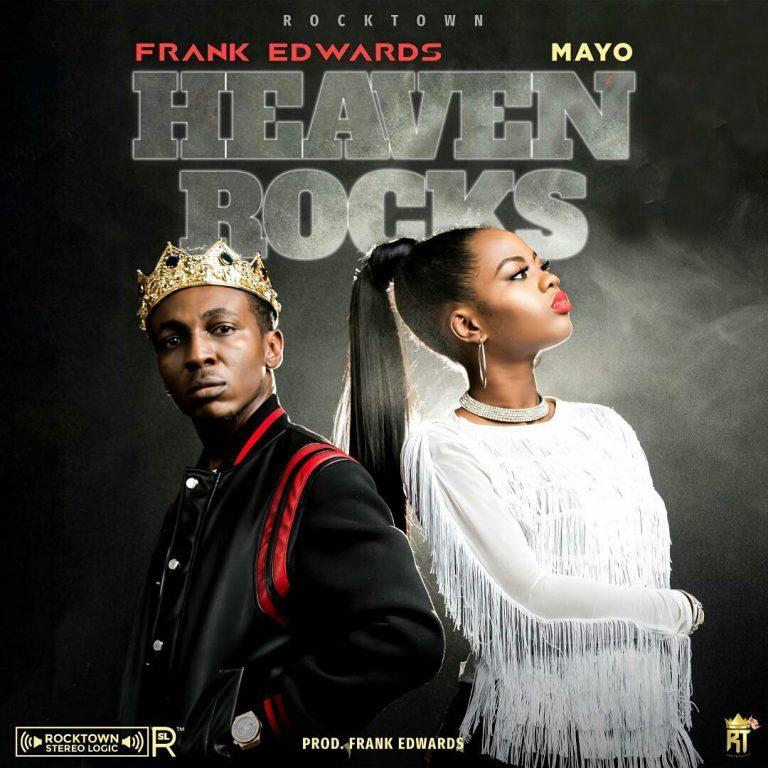 Frank-Edwards-ft.-Mayo-Heaven-Rocks