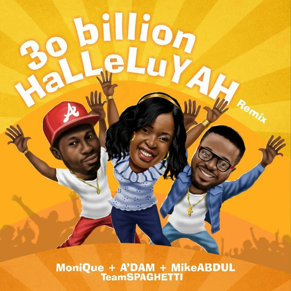 30 billion halleluyah remix-mike abdul-monique-adam.jpg