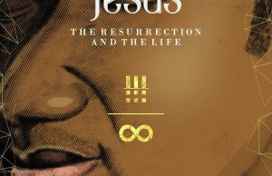 Jesus the resurrection and the life-nathaniel bassey.jpg