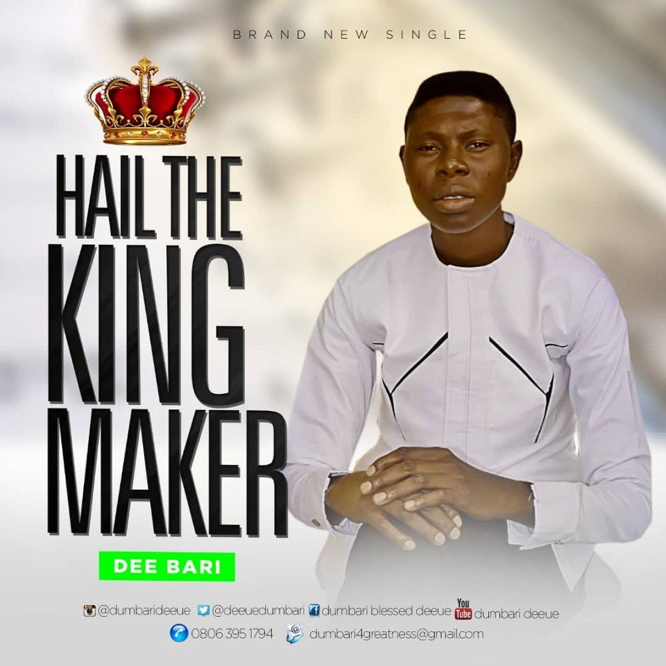 dee bari-Hail the king maker.jpg