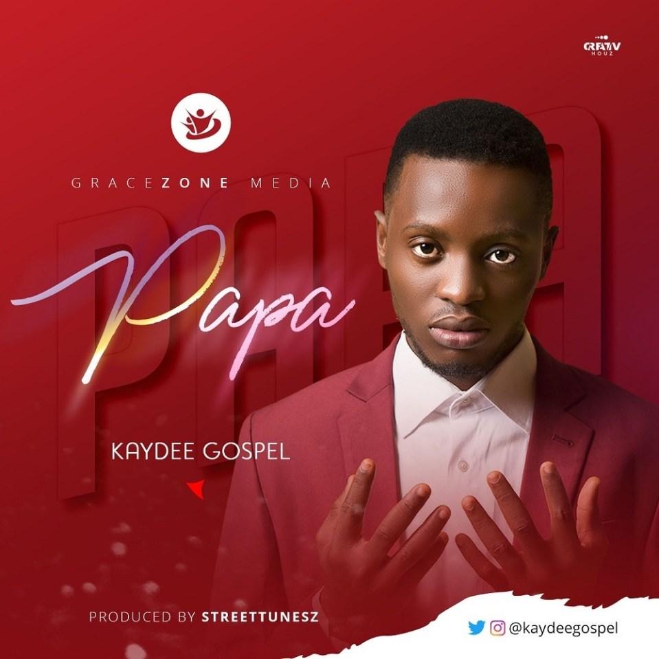 Kaydee gospel – Papa.jpeg