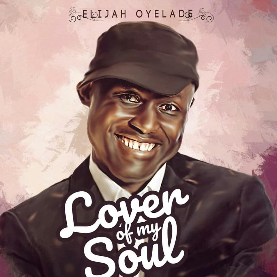 Lover of my soul - elijah oyelade.jpg