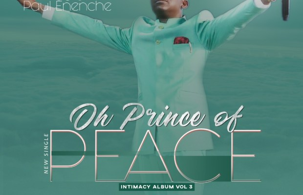 Oh prince of peace - dr. Pastor Paul Enenche
