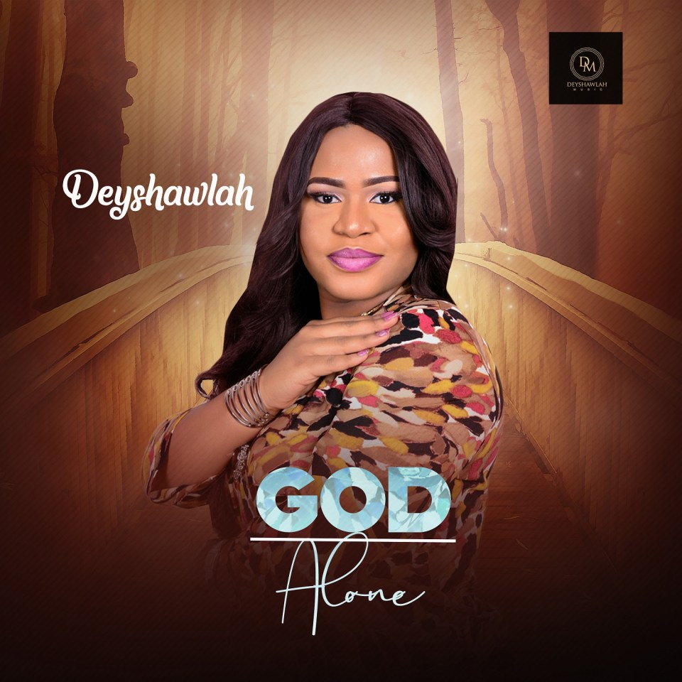 DEYSHAWLAH-God alone-download