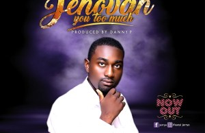 Jerryo - Jehovah You Too Much - download.jpg