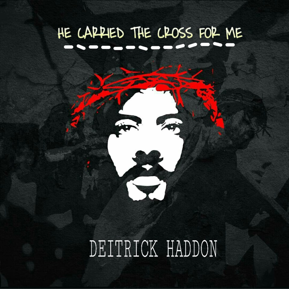 He carried the cross for me by deitrick haddon (download).jpg
