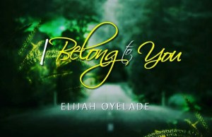 Download - I belong to you - elijah oyelade -.jpg