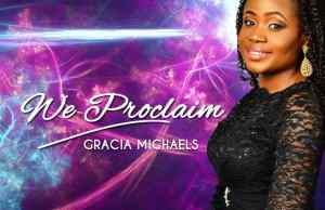 GRACIA MICHAELS-we proclaim-download