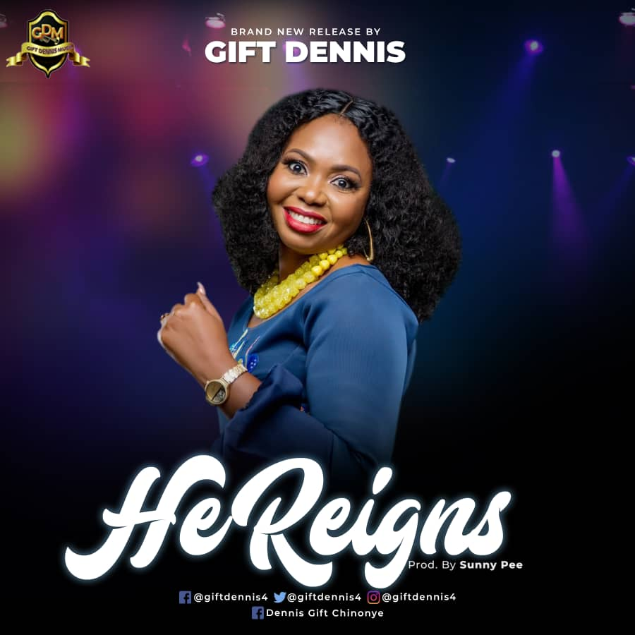 Gift Dennis - He Reigns - download.jpg