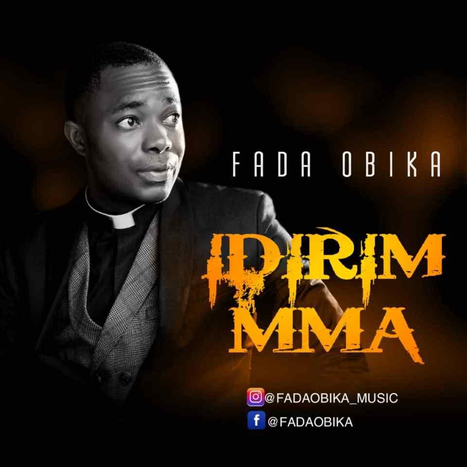 Idirim Mma-Fada Obika-download.jpeg