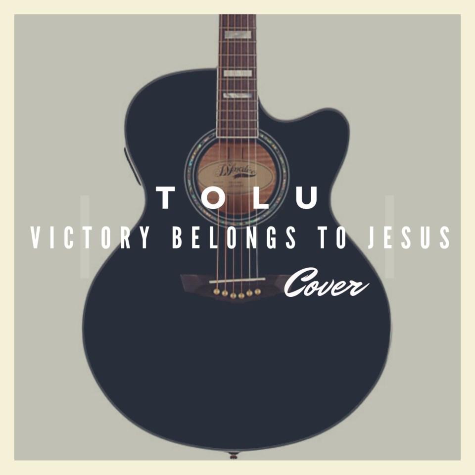 Tolu-Victory belongs to Jesus ( Cover ).jpg