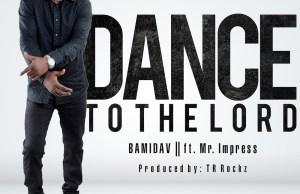 BAMIDAV-ft. Mr impress-dance to the Lord.jpg