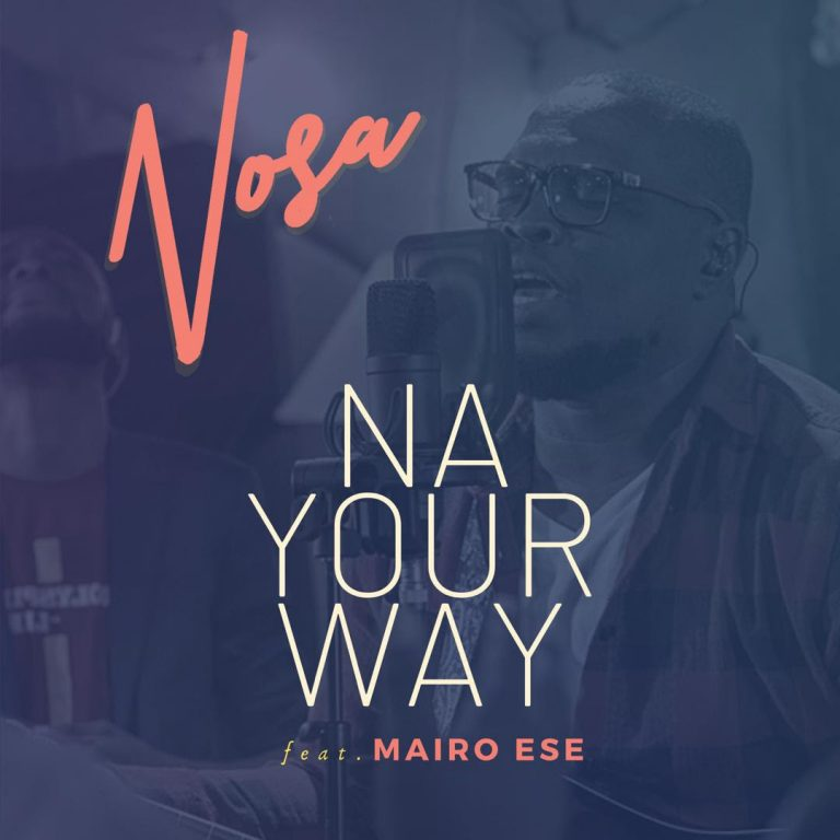 Nosa -na your way ft. Mairo Ese