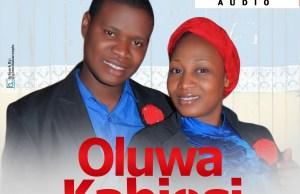Oluwa Kabiosi by Dare & Kemi Ajayi