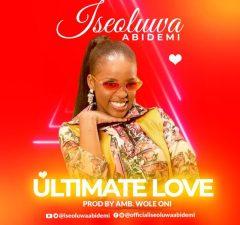 Iseoluwa-Ultimate-Love