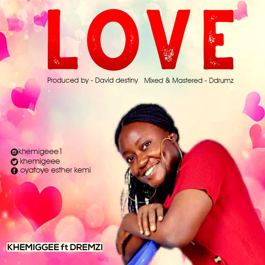 DOWNLOAD: Khemigeee - Love ft. Dremzi (Music & lyrics)