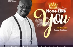 Edwards AMPONSAH - none like you