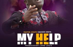 My help - pastor Joseph obande obeya