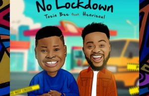 Tosin bee - no Lockdown ft. Henrisoul