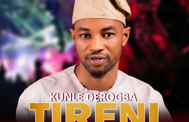 Tire ni by Kunle Derogba
