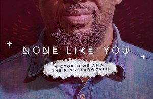 None like you by victor Igwe and Kingstarworld