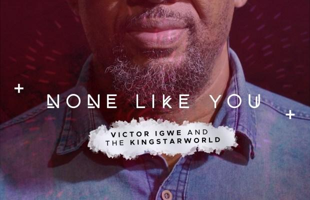 None like you by victor Igwe and Kingstarworld