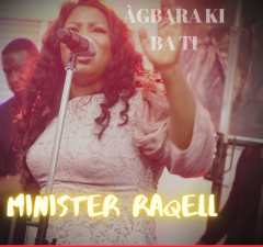 Music Video Minister Raqell – Agbara Ki Ba Ti