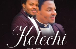 MUSIC): Kelechi - Fr. Gabriel Okeke (Audio + Video)
