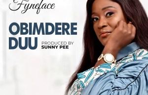 Ebi Fyneface - Obimdere Duu