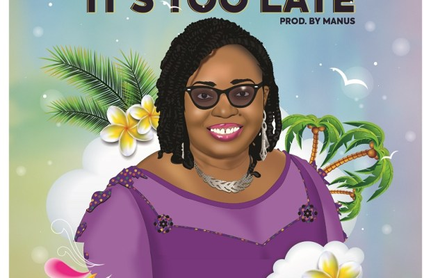 Music-Pastor-Ifeoma-Eze-It-s-Too-Late