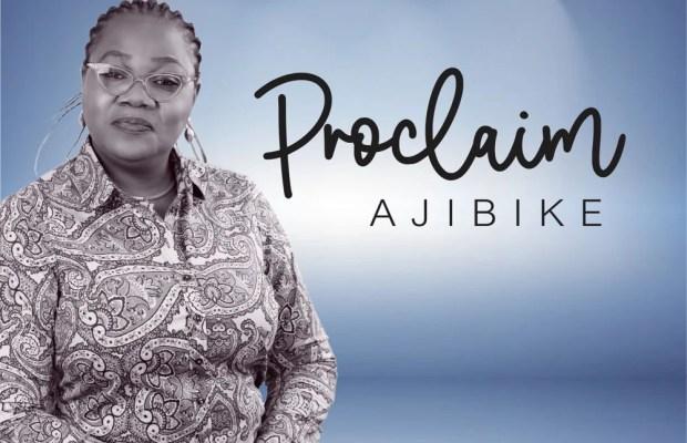 Proclaim - Ajibike.
