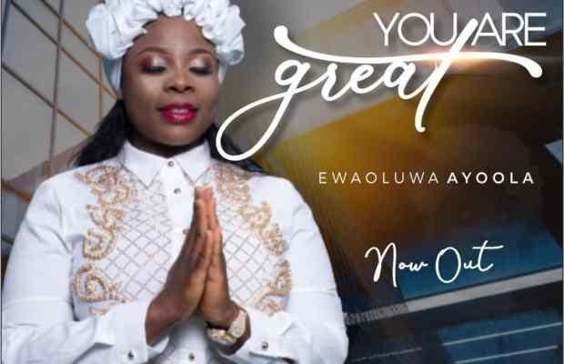 You-are-great-Ewaoluwa-Ayoola