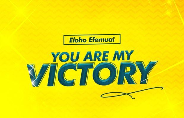 You-are-my-Victory-Eloho-Efemuai