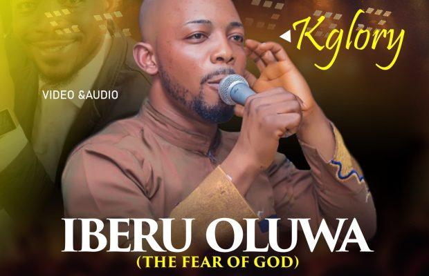 Music-Video-Iberu-Oluwa-The-Fear-of-God-By-KglorySings