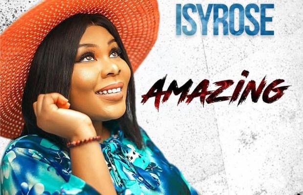 Music-Video-Isyrose-Amazing