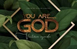 You-Are-God-–-VictoriaIyanda