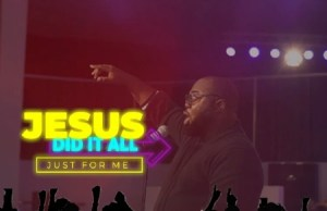 """(AUDIO & VIDEO): SEYI ISRAEL - Jesus Did It All"""" (Just For Me)"""