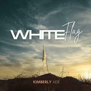 Music-Video-WHITE-FLAG-Kimberly-Ade