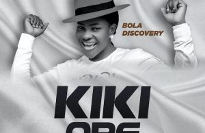 DOWNLOAD Music: Kiki Ope-Bola Discovery