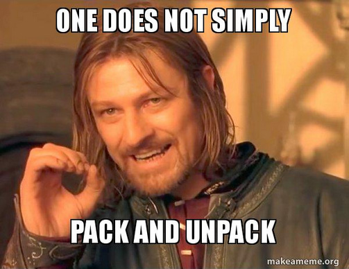 One does not simply pack and unpack