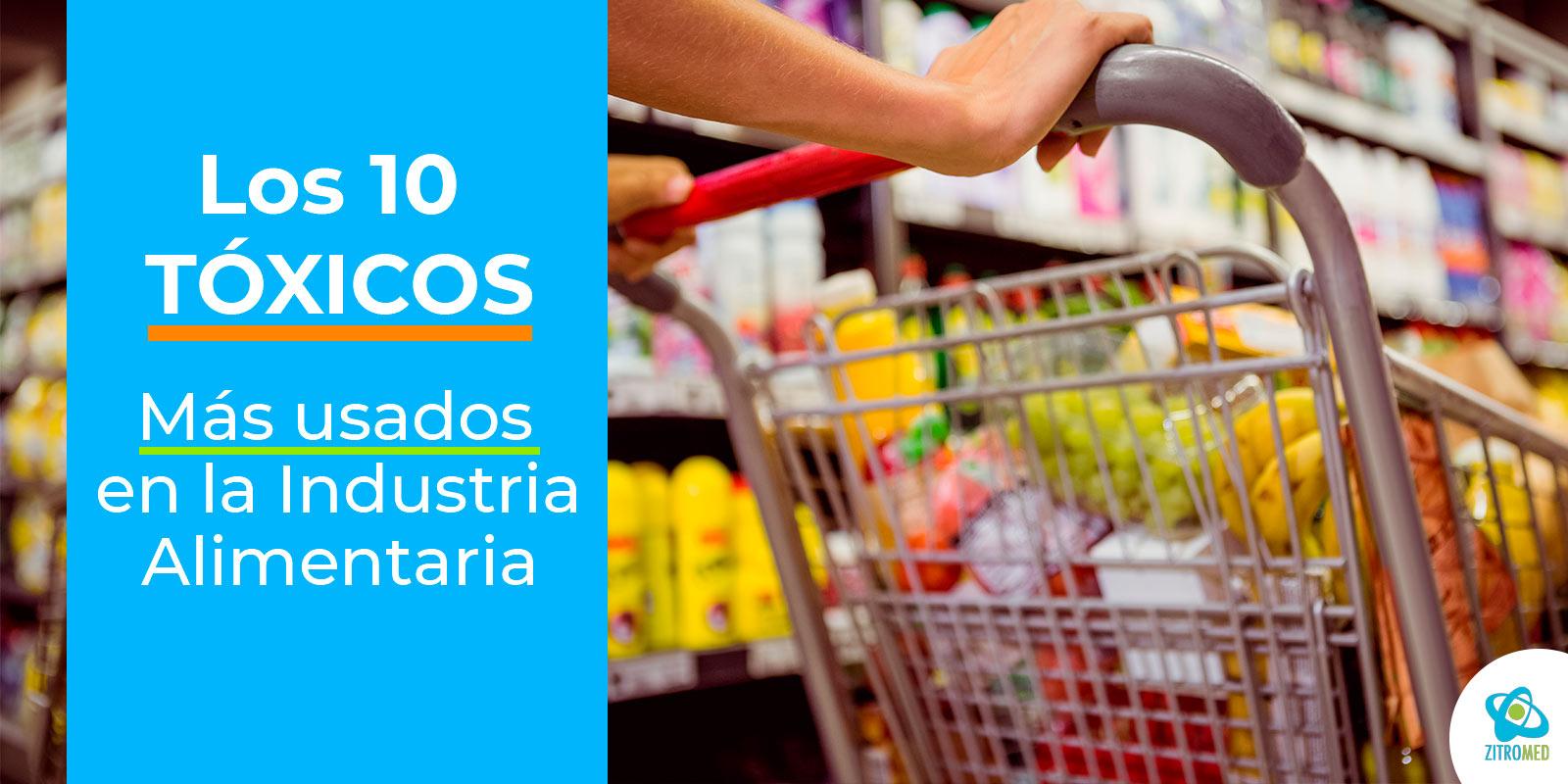Los 10 tóxicos más usados por la industria alimentaria