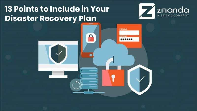 13 Points to Include in Your Disaster Recovery Plan