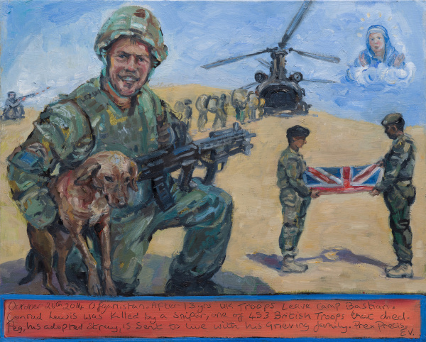 An Ex Votive , Prayer Painting showing Conrad Lewis his dog and Troops in Afghanistan. Title - October 26th 2014. Afghanistan . After 13 yrs UK troops leave Camp Bastian. Conrad Lewis was killed by a sniper, one of 453 British Troops that died. Peg his adopted stray, is sent to live with his grieving family. Prex Precis. EV.