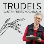 Trudels glutenfreies Kochbuch