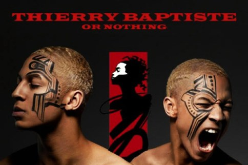 Thierry Baptiste or nothing
