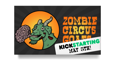 zombie circus goats kickstarter may 5th