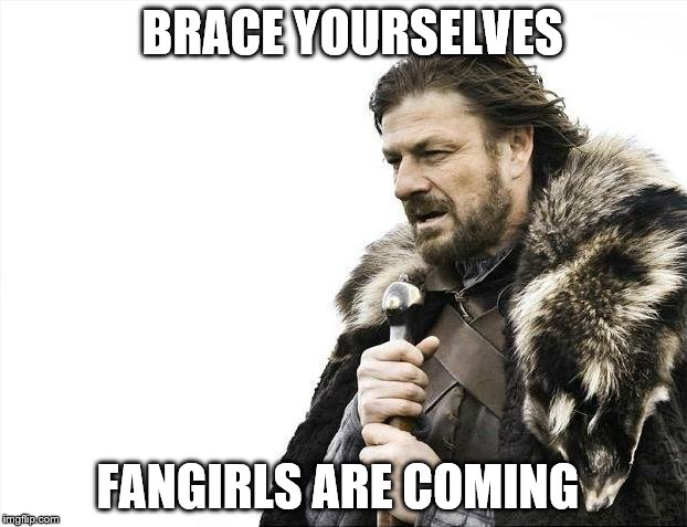 fangirls are coming