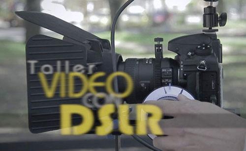 Taller: Video con Cámaras DSLR