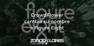 CrowdFlower cambia su nombre a Figure Eight